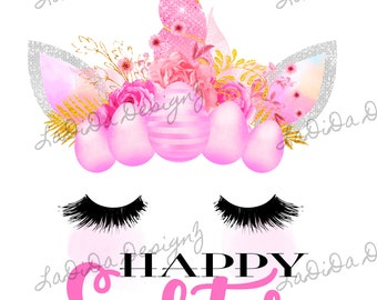 Happy Easter Unicorn Eggs Sublimation Transfer Pink Eyelashes Flowers Bunny Ears