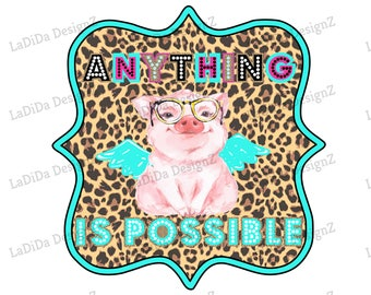 Anything Is Possible Leopard Pig With Wings Sublimation Transfers Marquee Letters Glasses