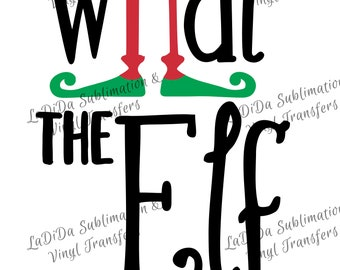 What The Elf Sublimation Transfers Red Black Green Elf Legs