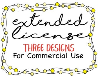 Extended License for THREE (3) Designs - Commercial Use