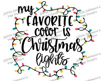 My Favorite Color Is Christmas Lights Sublimation Transfers - String of Lights
