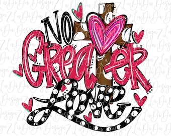 No Greater Love Cross SUBLIMATION Transfer Colorful Hand Drawn Polka Dots Heart