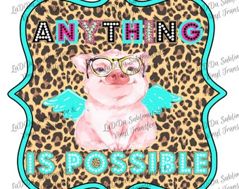 Anything Is Possible Leopard Frame Pig Glasses Marquee Fall Sublimation Transfers PNG PDF Digital Download