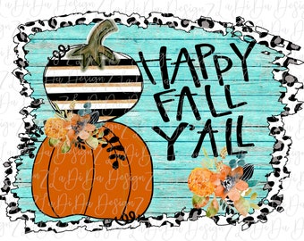 Happy Fall Y'all Pumpkin Black and White Orange Pumpkins PNG PDF Digital Stripes Blue Wood Look Leopard Flowers Halloween