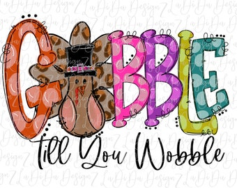 Gobble Till You Wobble Turkey SUBLIMATION Transfer - Polka Dots Turkey With Hat Colorful Thanksgiving