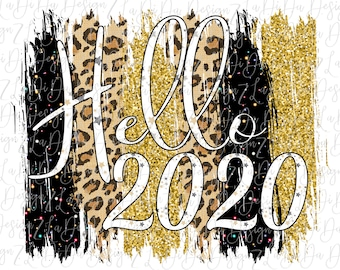 Hello 2020 Gold Glitter Look Leopard and Black Speckles VINYL Transfer Brush Strokes New Year HTV  Iron On