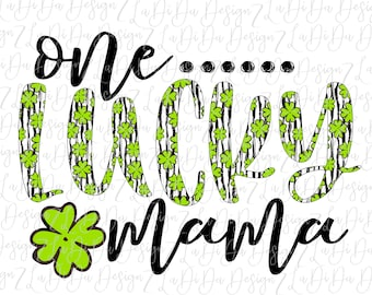 One Lucky Mama Clover PNG Digital Download Stripes Green Black