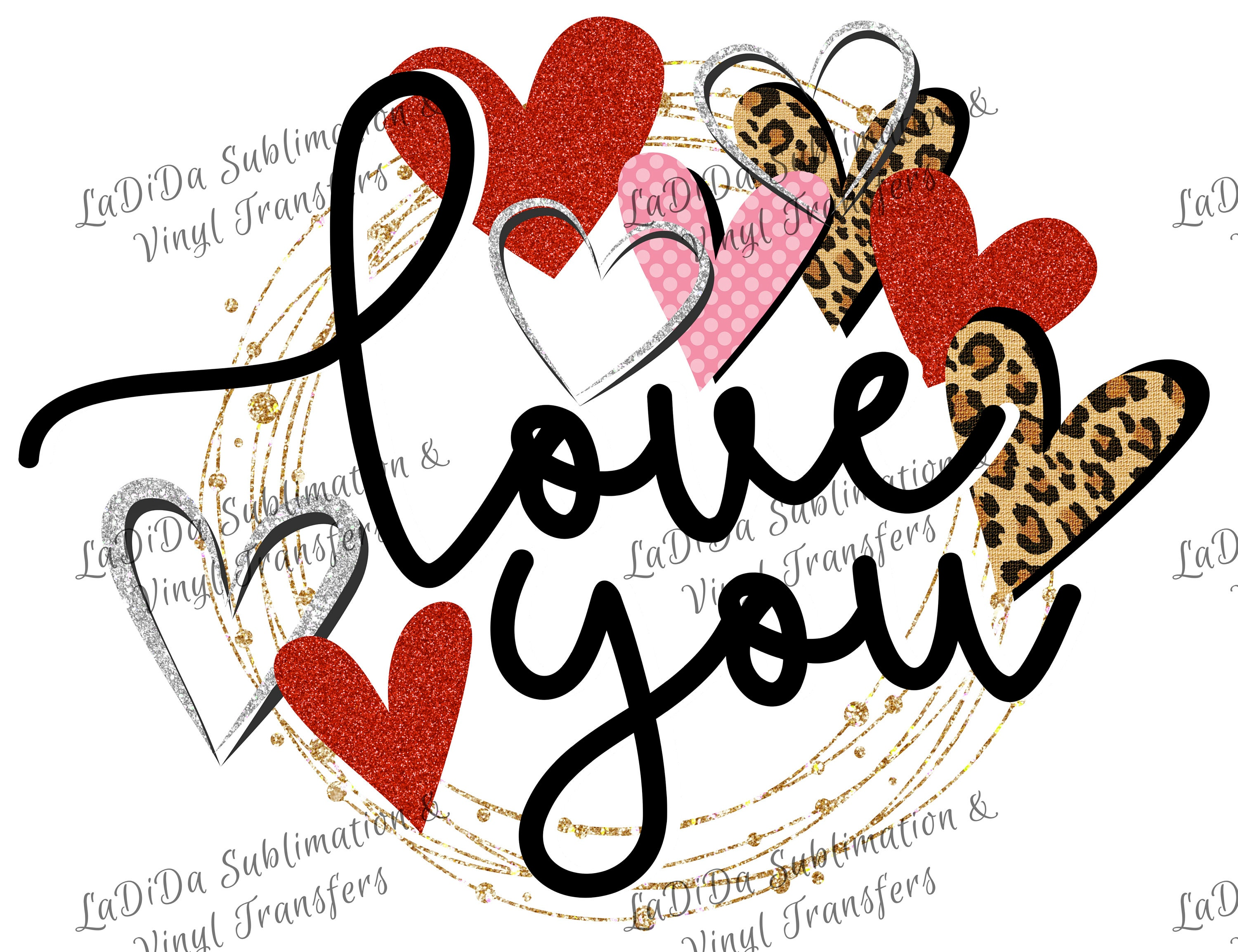 Love You Glitter Circle Surrounded by Leopard Glitter Dots Hearts  Sublimation Transfers - Red Silver Pink Gold Leopard