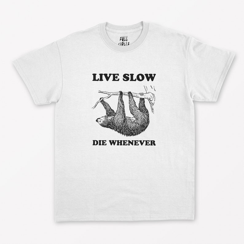 256a33217 Live Slow Die Whenever T Shirt Sloth T Shirt / Sloth Shirt / | Etsy
