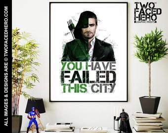 X-LARGE Arrow Oliver Queen Poster Print, DC Inspired, Green Arrow Quote, Justice League, CW, stephen amell, Art, You have failed this city