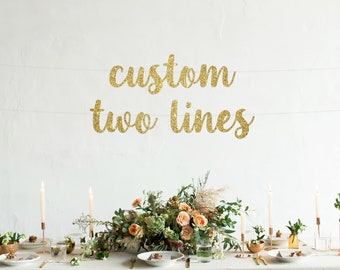 Custom banner, Personalized banner, two lines for long text, Gold Glitter party decorations, cursive banner, regular size