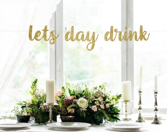 Lets Day Drink Banner Bachelorette Party Birthday Adult Funny Decorations Bridal Shower