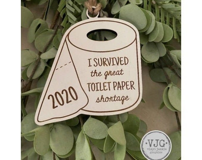 I Survived the Great Toilet Paper Shortage of 2020 Wood Engraved Christmas Ornamenrt