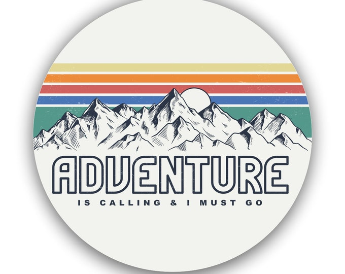 Adventure Is Calling Sticker for car truck laptop Hydro flask bottle or any smooth surface