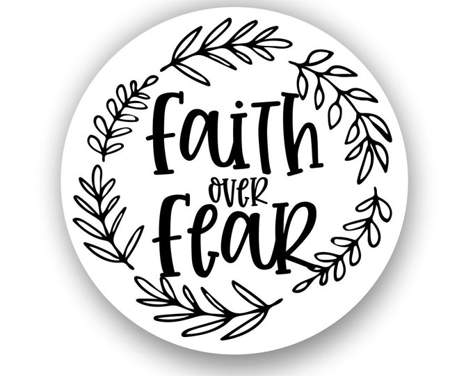 Faith Over Fear Sticker Decal For Car Truck Window Laptop Hydro Flask Bottle Or Any Smooth Surface