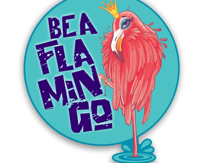 Be A Flamingo Sticker Car Motorcycle Bicycle Skateboard Laptop Luggage Decals Bumper Stickers Waterproof