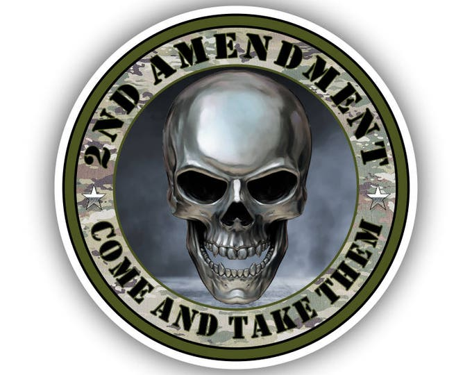 2nd Amendment Come and Take Them Skull Vinyl Sticker Car Truck Laptop Window Bumper Decal NRA Molon Labe 4 inch