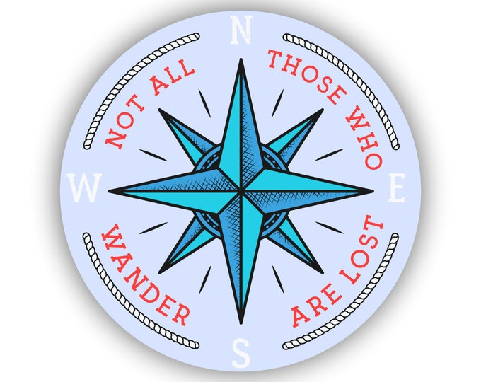 Not All Who Wander Are Lost Compass Sticker for car truck laptop Hydro flask bottle or any smooth surface