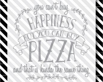 Pizza svg - Can't buy happiness cut file - svg cut file - Kitchen sign svg - Pizza dxf - pizza svg cut file - can't buy happiness svg - svg