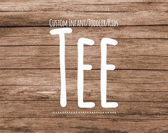 Custom infant/kids/kids tee