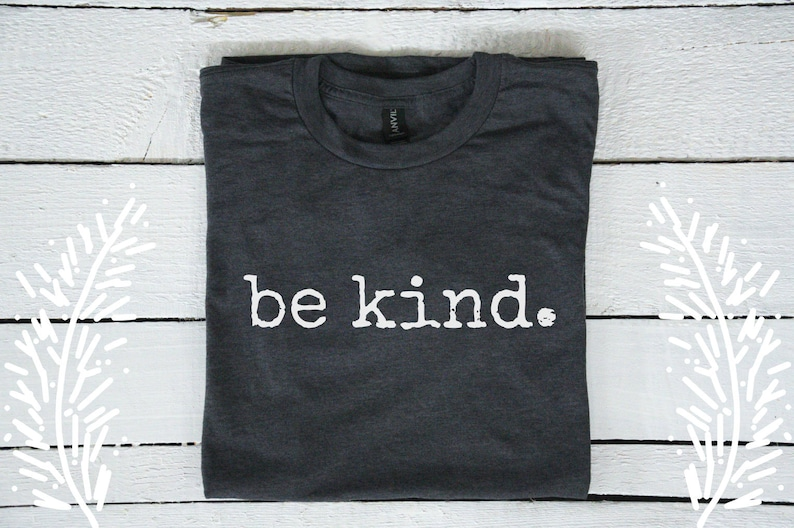 87a4d191078 Be kind. Tee t-shirt shirt adult unisex be kind to each other