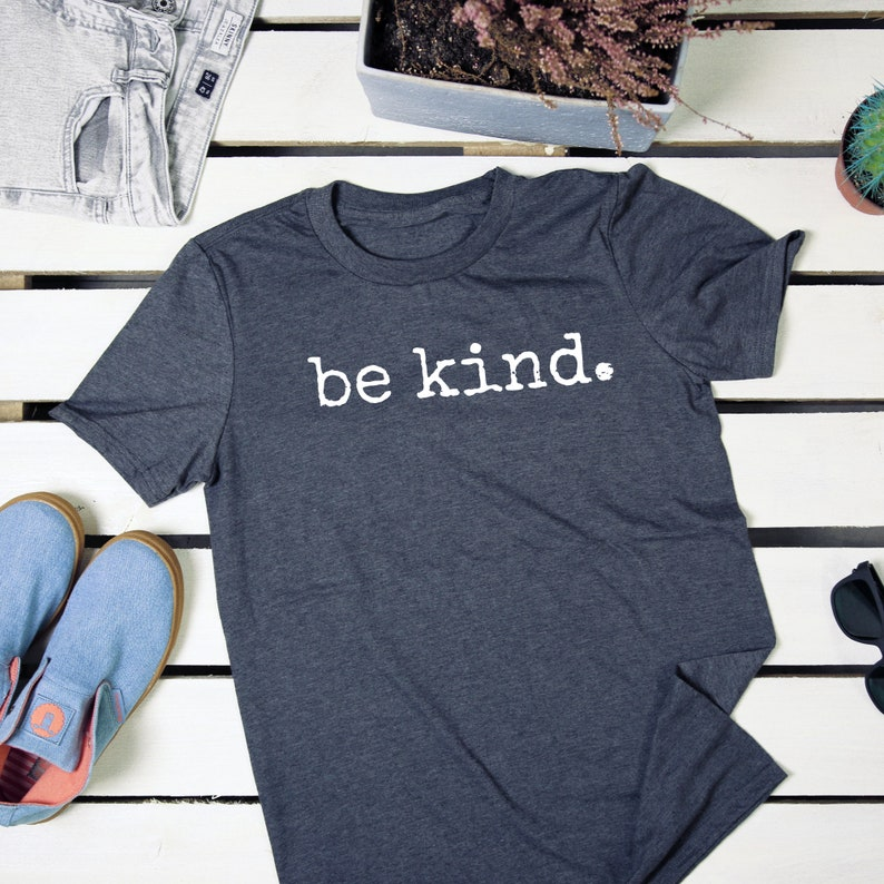 Be kind. Tee t-shirt Be Kind shirt adult Unisex Be Kind to image 0