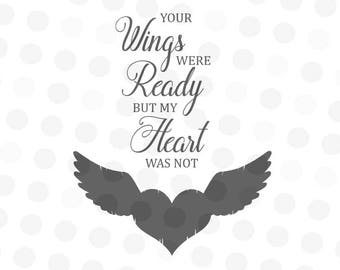 Your Wings Were Ready But My Heart Was Not - Your Wings Were Ready DXF - Memorial SVG - Heart Svg - Angel Wings SVG - In Memory Of Svg