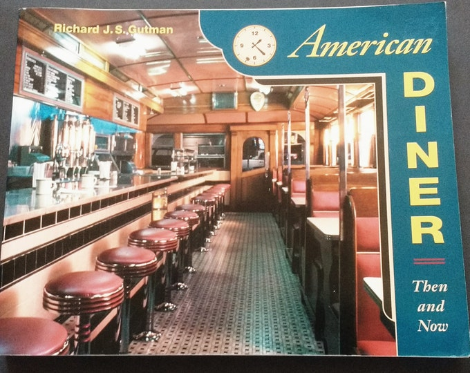 American Diner Then & Now 1st Edition Softcover! Authentic Vintage '93!American Diner~Then and Now Richard J. S. Gutman  Excellent Condition