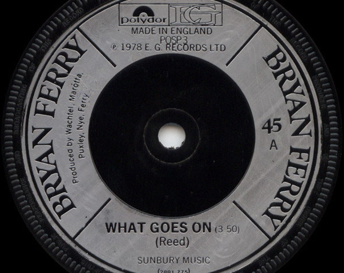 """Bryan Ferry, 7"""" Vinyl Single, UK Import. Silver Injection Labels! Authentic Vintage 1978! Bryan Ferry, """"What Goes On"""" / """"Casanova""""! VG+"""