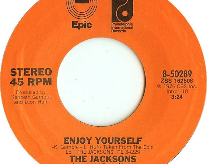 """The Jacksons, Vinyl Single 45 RPM Record, Mastered In Philadelphia! Authentic Vintage 1976! The Jacksons, """"Enjoy Yourself"""" / """"Style Of Life"""""""