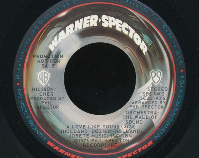 """Cher / Harry Nilsson, Vinyl Record, 45 RPM Single! Authentic Vintage '75! Cher / Nilsson """"A Love Like Yours (Don't Come Knockin' Everyday"""""""