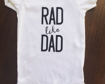 RAD like DAD Onesie, Baby Onesie, Baby Creeper