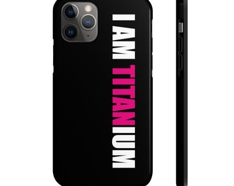 iPhone Case I AM TITANIUM