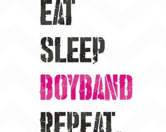 Eat Sleep Boyband Repeat - File for Cricut - Silhouette Cameo/Portrait