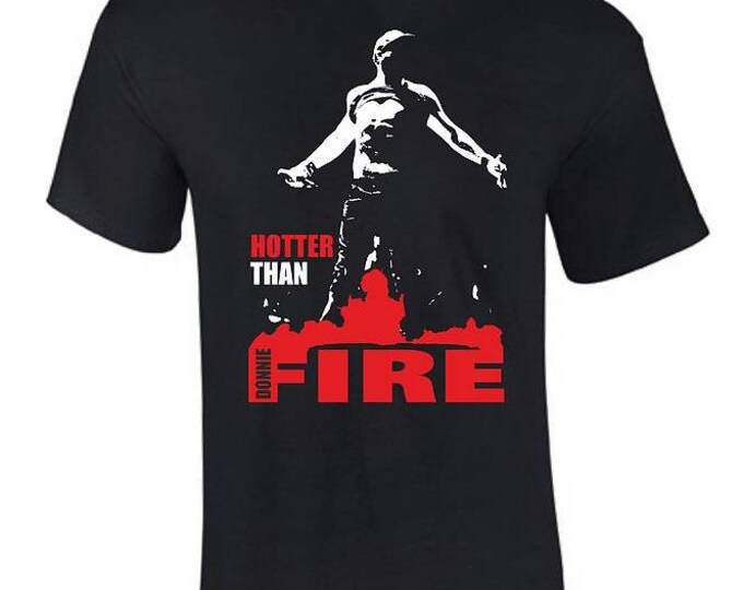 Featured listing image: Donnie is hotter than Fire  T-Shirt