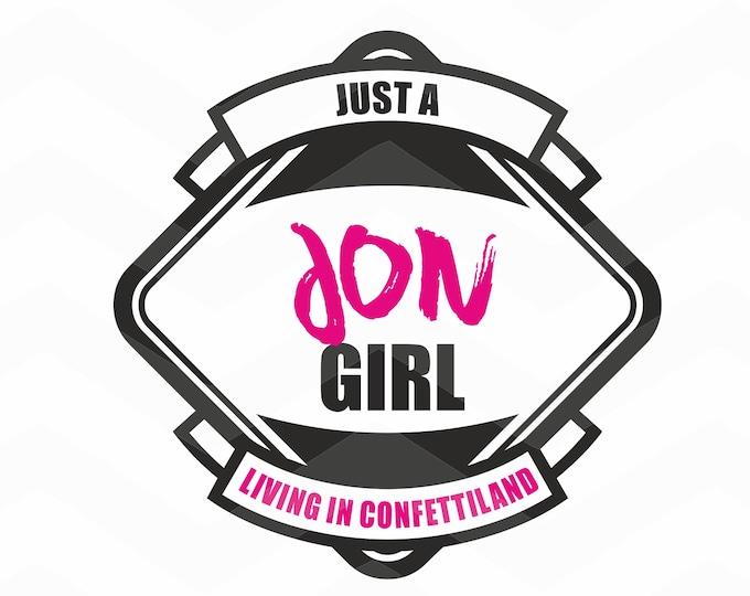 Just A JON Girl Living In Confettiland - File for Cricut - Silhouette Cameo/Portrait