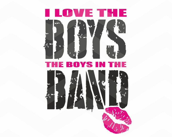I love the Boys in the Band - File for Cricut - Silhouette Cameo/Portrait