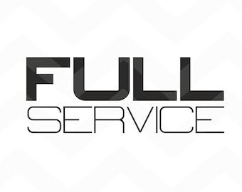 Full Service - File for Cricut - Silhouette Cameo/Portrait