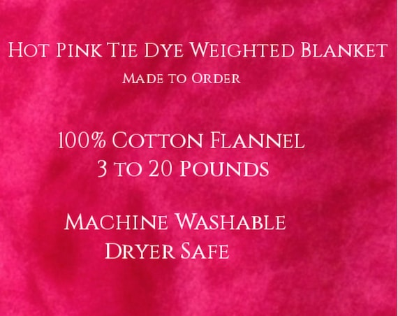 Solid Color, Weighted Blanket, Hot Pink Tie Dye, Up to Twin Size 3 to 20 Pounds,  Calming, Heavy Blanket, SPD, Autism, Weighted Blanket.