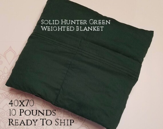 READY to SHIP, Weighted Blanket, 40x70-10 Pounds, Hunter Green Cotton Front, Hunter Green Cotton Back, Sensory Blanket, Calming Blanket,