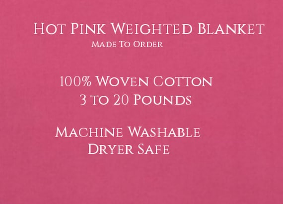 Solid Color, Weighted Blanket, HOT PINK, Up to Twin Size 3 to 20 Pounds.  Calming, Heavy Blanket, SPD, Autism, Weighted Blanket.