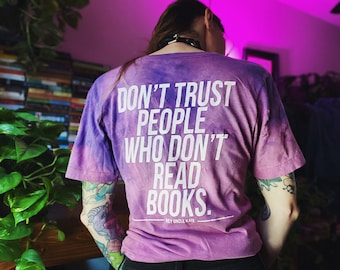 Don't Trust People Who Don't Read Books - Distressed Shirt - Bookish Gift for Readers and Writers