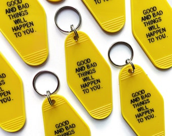 Good and Bad Things Will Happen to You - The Apathetic's Yellow Retro Hotel Key Tag