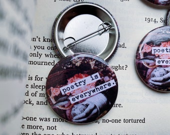 """Poetry Is Everywhere / Book Lover Poet Gift - 1.5"""" Pin-Back Collage Button"""