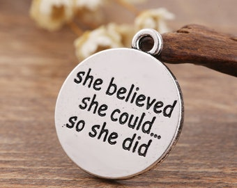 She Believed She Could So She Did Engraved  Charm, Antique Silver Tone Charms (1B-230)