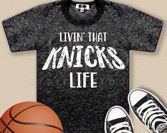 New York Knicks svg Livin that Basketball life svg Livin that life svg Basketball svg distressed basketball svg files for cricut silhouette