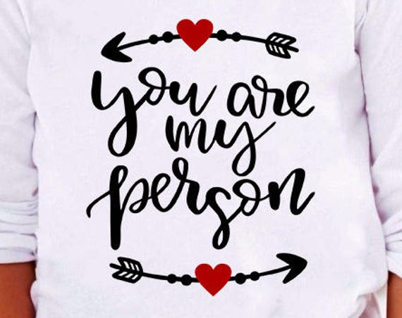 You Are My Person SVG, Love Heart Arrow SVG files, tshirt svg files, tshirt sayings svg, tshirt design svg files for Cricut and Silhouette