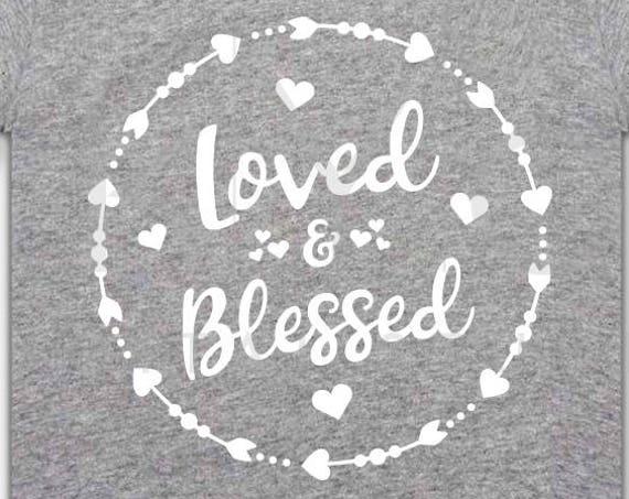 Loved and Blessed SVG, love SVG, Blessings svg, Kids svg, arrow svg, Monogram svg, Heart svg, Cricut files, commercial use svg