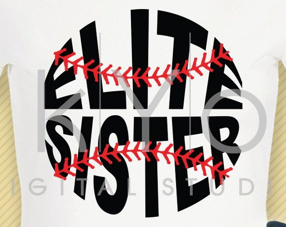 Baseball svg Elite sister svg Baseball Sister svg Baseball stitches svg Baseball shirt design svg cut files for Cricut Silhouette dxf files