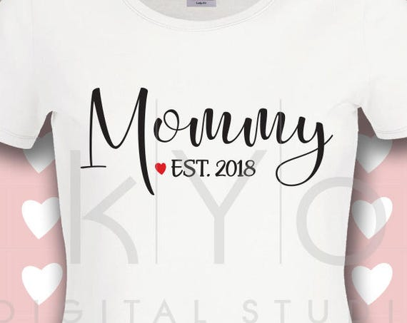 Mommy Est 2018 svg Mommy svg png dxf files for Cricut Silhouette Studio3 files New Mom svg baby shower svg mommys svg